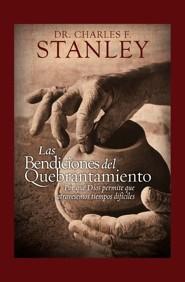 Las Bendiciones del Quebrantamiento: Por Qu Dios Perm Te Que Atravesemos Tiempos Dif Ciles - Blessings of Brokenness