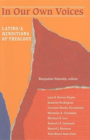 In Our Own Voices: Latino/a Renditions of Theology  -              By: Benjamin Valentin