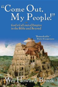 Come Out, My People!: God's Call Out of Empire in the Bible and Beyond