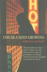 I Hear a Seed Growing  -     By: Edwina Gateley