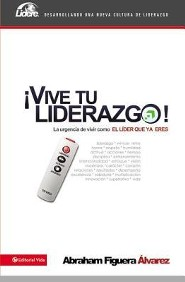 Vive tu liderazgo, Live Your Leadership  -     By: Abraham Figuera Alvarez