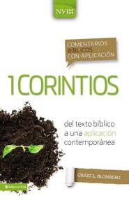 1 Corintios, NIV Application Commentary 1 Corinthians: From biblical text . . . to contemporary life