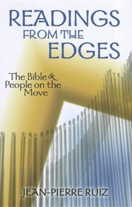 Readings from the Edges: The Bible and People on the Move  -     By: Jean-Pierre Ruiz