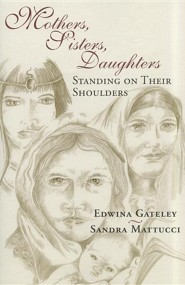 Mothers, Sisters, Daughters: Standing on their Shoulders