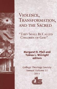 Violence, Transformation, and the Sacred: They Shall Be Called Children of God  -     Edited By: Margaret R. Pfeil, Tobias L. Winright     By: Margaret R. Pfeil(ED.) & Tobias L. Winright(ED.)
