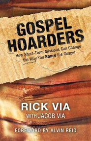 Gospel Hoarders: How Short-Term Missions Can Change the Way You Share the Gospel