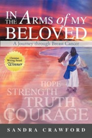 In the Arms of My Beloved: A Journey Through Breast Cancer