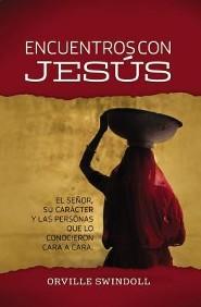 Encuentros con Jeses: El Seor, su caructer y las personas que lo conocieron cara a cara