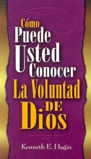 Como Puedo Usted Conocer La Voluntad De Dios, How You Can Know the Will of God  -     By: Kenneth Hagin