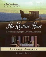 Her Restless Heart: A Woman's Longing for Love and Acceptance - Leader Guide  -     By: Barbara Cameron
