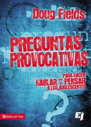 Preguntas Provocativas para Adolescentes  (Would You Rather...?)  -     By: Doug Fields