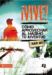 Vive!: Como aprovechar al mximo tu juventud