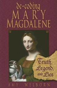 Decoding Mary Magdalene: Truth, Legend, and Lies
