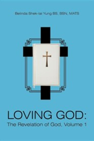 Loving God: The Revelation of God, Volume 1