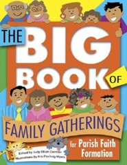The Big Book of Family Gatherings: For Parish Faith Formation  -     By: Judy Elliott Dantzer     Illustrated By: Kris Flechsig Myers