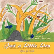Just a Little Lion: A Little Cheetah Learns the Truth about Little Lions as We Learn the Truth about Little Lies  -     By: Gina J. Cook