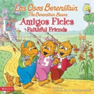 Los Osos Berenstain, Amigos Fieles, Faithful Friends  -     By: Jan Berestain, Mike Berestain