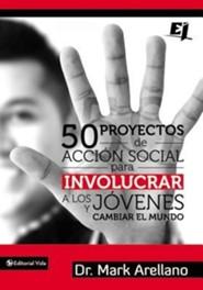 50 proyectos de accion social para involucrar a los jivenes y cambiar el mundo