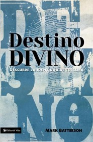Destino divino: Descubre la identidad de tu alma - Spanish  -     By: Mark Batterson