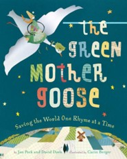 Green Mother Goose : Saving the World One Rhyme at a Time