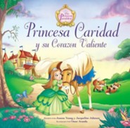 Princesa Caridad y su corazon valiente - Spanish  -     By: Jacqueline Johnson
