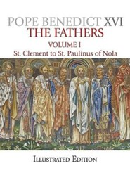 The Fathers, Volume 1: St. Clement to St. Paulinus of Nola