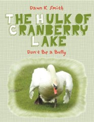 The Hulk of Cranberry Lake: Don't Be a Bully