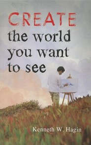 Create the World You Want to See