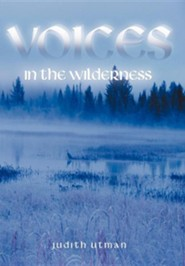 Voices in the Wilderness  -     By: Judith Utman