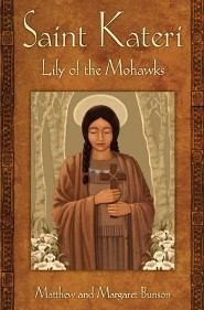 Saint Kateri: Lily of the Mohawks  -     By: Matthew E. Bunson, Margaret R. Bunson