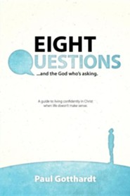 Eight Questions: And the God Who's Asking