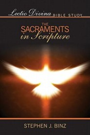 The Sacraments in Scripture