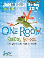 One Room Sunday School Leader Guide Spring 2014: Grow Your Faith by Leaps and Bounds  -