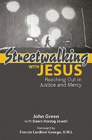 Streetwalking with Jesus: Reflections on Reaching Out in Justice and Mercy