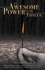 The Awesome Power of the Tongue