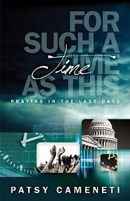 For Such A Time As This: Praying in the Last Day