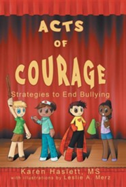 Acts of Courage: Strategies to End Bullying