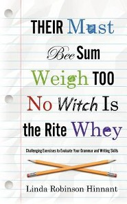 Their Must Bee Sum Weigh Too No Witch Is the Rite Whey
