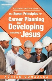 The Seven Principles for Career Planning and Developing According to Jesus: Becoming God's Workers
