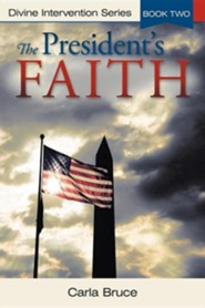 The President's Faith: Divine Intervention Series, Book Two