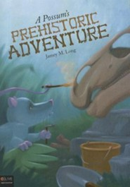 A Possum's Prehistoric Adventure  -     By: Jamey M. Long