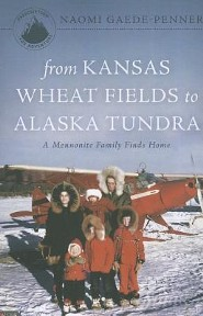 From Kansas Wheat Fields to Alaska Tundra: A Mennonite Family Finds Home