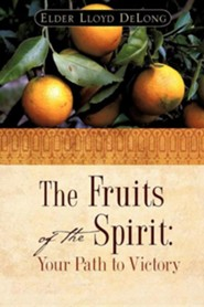 The Fruits of the Spirit: Your Path to Victory