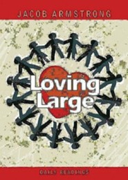 Loving Large: Devotional