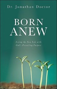 Born Anew  -     By: Jonathan Doctor