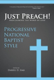 Just Preach: Proclaiming the Word of God Progressive National Baptist Style