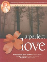 A Perfect Love: Understanding John Wesley's A Plain Account of Christian Perfection  -     By: Steven W. Manskar