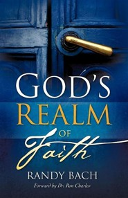 God's Realm of Faith  -     By: Randy Bach