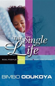 The Single Life: Real People. Real Issues. Wise Counsel  -     By: Bimbo Odukoya