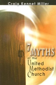 7 Myths of the United Methodist Church